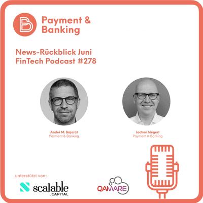 Payment & Banking Fintech Podcast - Die News im Juli