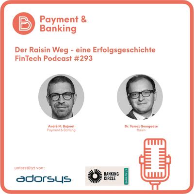 Payment & Banking Fintech Podcast - Der Raisin Weg - eine Erfolgsgeschichte