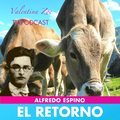 Valentina Zoe - EL RETORNO ALFREDO ESPINO 👨🌾🐮   Poema El Retorno de Alfredo Espino🌱   Valentina Z