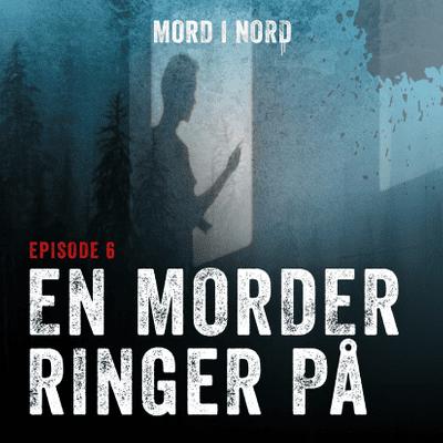 Mord i nord - Episode 6: En morder ringer på