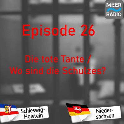 Northern True Crime - #26 Die tote Tante / Wo sind die Schulzes?