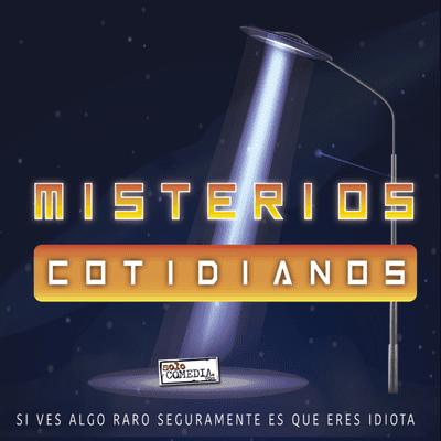 Misterios Cotidianos (Con Ángel Martín y José L - Misterios Cotidianos T1x9 - El fantasma del cortijo y otros misterios