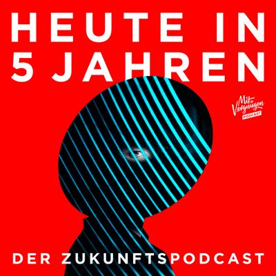Hotel Matze - Neuer Podcast: Wie sieht unsere Welt heute in 5 Jahren aus?