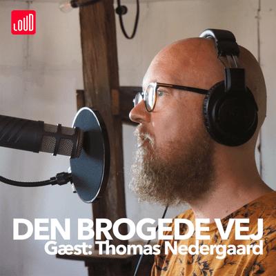 Den Brogede Vej - #13 - Thomas Nedergaard