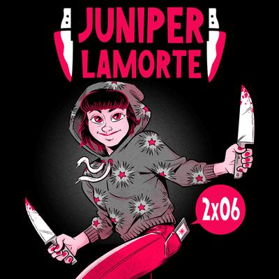Juniper Lamorte - JL2X06 Finale: Supernova
