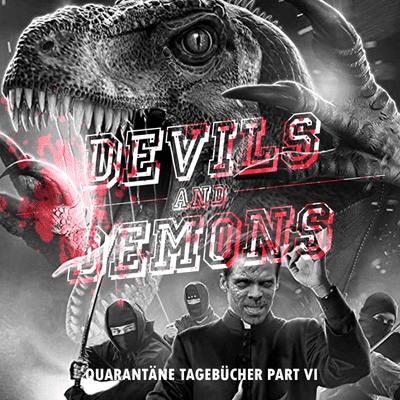 Devils & Demons - Der Horrorfilm-Podcast - 117 Quarantäne Tagebücher Part VI