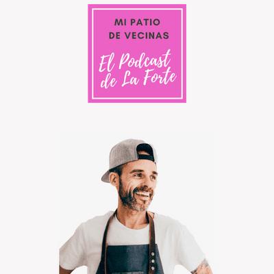 MI PATIO DE VECINAS - EL PODCAST DE LA FORTE - JUAN LLORCA: El chef que soñaba con una estrella Michelín para el comedor de su cole