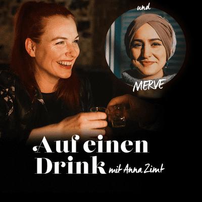 Auf einen Drink mit Anna Zimt - #5 Wie datest du als Muslima? - mit Merve