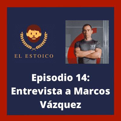 El Estoico | Estoicismo en español - #14 - Entrevista estoica a Marcos Vázquez, Fitness Revolucionario.