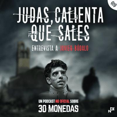 Judas, calienta que sales - Episodio EXTRA: Entrevista a Javier Bodalo, Antonio en la serie #30monedas de #HBOEspaña