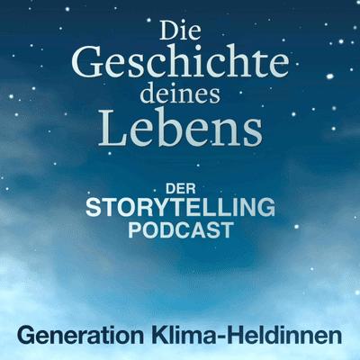 """Storytelling: Die Geschichte deines Lebens - """"Generation Klima-Heldinnen"""" mit Mara Schönweitz"""