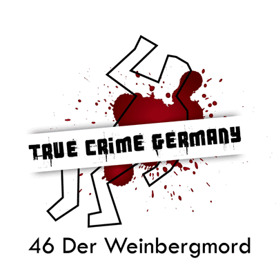 True Crime Germany - #46 Der Weinbergmord
