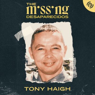 The missing - Desaparecidos - Tony Haigh
