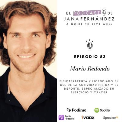 El podcast de Jana Fernández - Ejercicio físico como herramienta de prevención y tratamiento del cáncer, con Mario Redondo