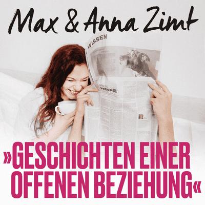 Max & Anna Zimt - Geschichten einer offenen Beziehung - Noah - Tröstest du mich, wenn ich Liebeskummer habe?