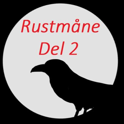 Ravnens fortællinger - Rustmåne - del 2