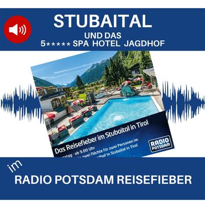 Upgrade Hospitality - der Podcast für Hotellerie und Tourismus - #26 Das Stubaital und das 5-Sterne SPA Hotel Jagdhof im Radio Potsdam Reisefieber