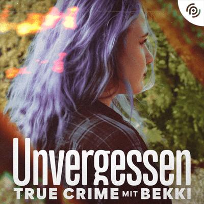 Unvergessen – True Crime mit Bekki