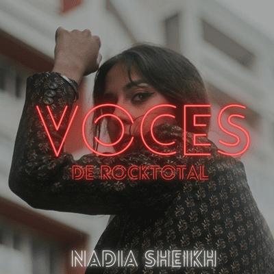 VOCES de RockTotal - VOCES de RockTotal: NADIA SHEIKH #9