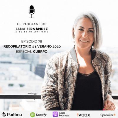 El podcast de Jana Fernández - Recopilatorio #1 verano 2020: especial CUERPO
