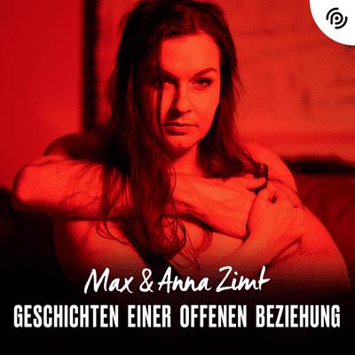 Max & Anna Zimt - Geschichten einer offenen Beziehung - Bist du eifersüchtig, wenn deine Affären mit anderen schlafen?
