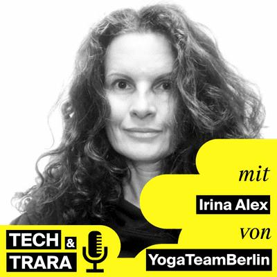 Tech und Trara - TuT #56 Digital Yoga: Turnübung oder Stressbewältigung? Mit Irina Alex