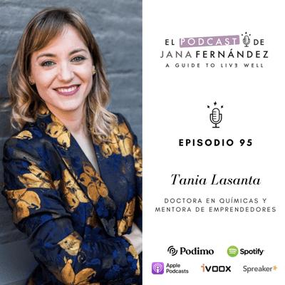 El podcast de Jana Fernández - Un nuevo mundo: cómo adaptar tu proyecto al futuro económico que viene, con Tania Lasanta