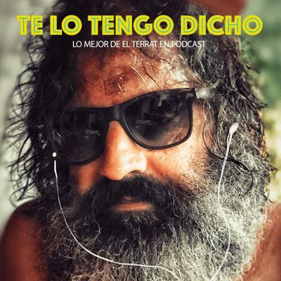 TE LO TENGO DICHO - TE LO TENGO DICHO #23 - Julio 2021