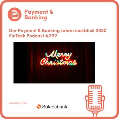Payment & Banking Fintech Podcast - Der Payment & Banking Jahresrückblick 2020