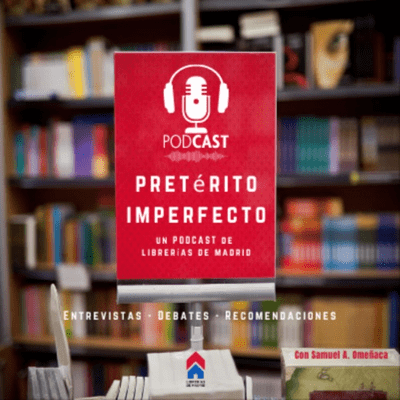 Pretérito Imperfecto. Un podcast de Librerías de Madrid - podcast