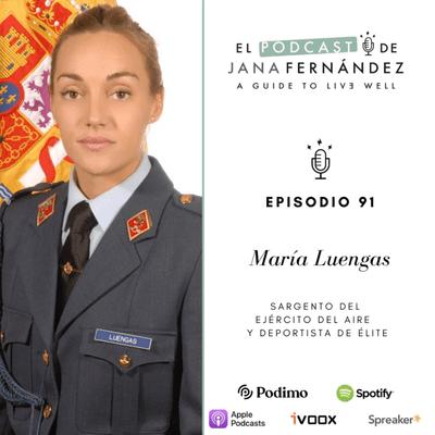 El podcast de Jana Fernández - Disciplina, sacrificio, esfuerzo y vocación, con María Luengas Mengual