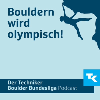 Techniker Boulder Bundesliga Podcast - Bouldern wird olympisch