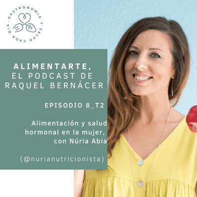 Alimentarte - T02-E08 Alimentación y salud hormonal en la mujer, con Núria Abia