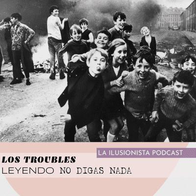 La Ilusionista - La Ilusionista: Los Troubles una guía para No Digas Nada