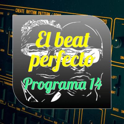El beat perfecto - El beat perfecto #14: I Like Trains, John Foxx, Hourglvss, Gordi, Colorama, Pixx, Mavericks y mas...