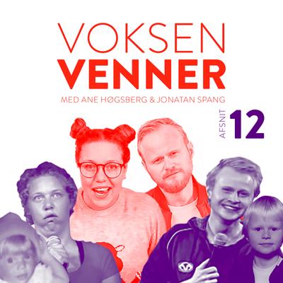 Voksenvenner - Episode 12 - Sverige og undskyld