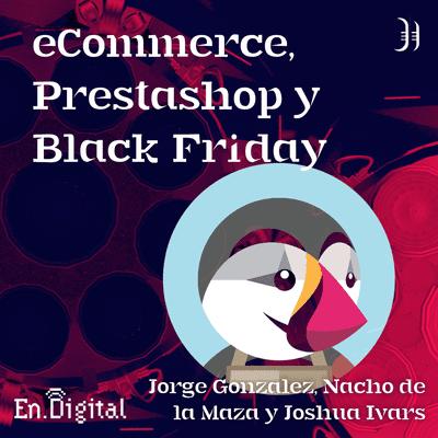 Growth y negocios digitales 🚀 Product Hackers - #179 – eCommerce, Prestashop y Black Friday