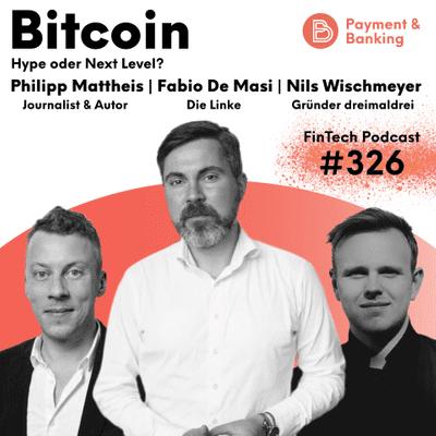 Payment & Banking Fintech Podcast - Bitcoin-Talk mit Fabio De Masi, Philipp Mattheis und Nils Wischmeyer