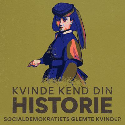 Kvinde Kend Din Historie  - S3 – Episode 14: Socialdemokratiets glemte kvinder
