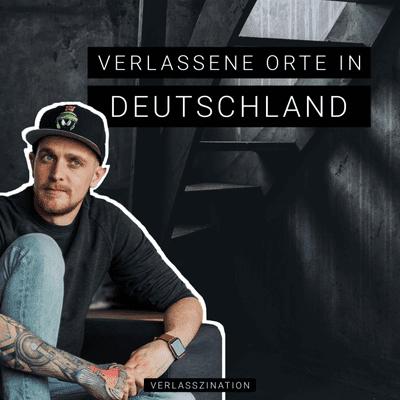 Verlasszination - Verlassene Orte in Deutschland - podcast