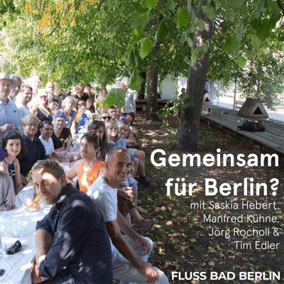 """FLUSS BAD BERLIN - Episode 2: Gartengespräch """"Gemeinsam für Berlin? Die Entwicklung des Staatsratsgartens als öffentlicher Raum"""""""