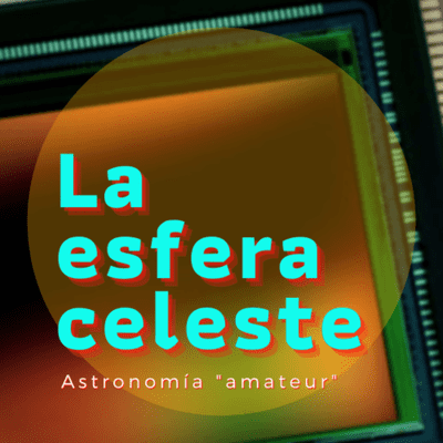 La Esfera Celeste Astronomía - De CCD a CMOS, los sensores y las cámaras astronómicas que vienen