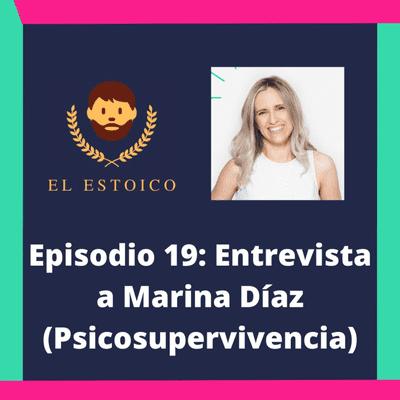 El Estoico | Estoicismo en español - #19 - Entrevista estoica a Marina Díaz, de Psicosupervivencia