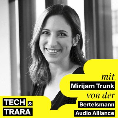 Tech und Trara - TuT #49 - Wie funktioniert der Podcast-Markt? Mit Mirijam Trunk