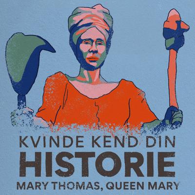 Kvinde Kend Din Historie  - S2 – Episode 5: Mary Thomas – dronningen af Fireburnoprøret