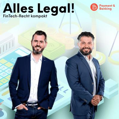 Payment & Banking Fintech Podcast - Alles Legal – FinTech-Recht kompakt #3
