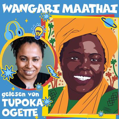 Good Night Stories for Rebel Girls – Der Podcast - Wangari Maathai gelesen von Tupoka Ogette