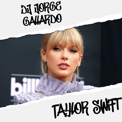 MIXEDisBetter By DJ Jorge Gallardo - 070 Taylor Swift - Coronavirus Extinction