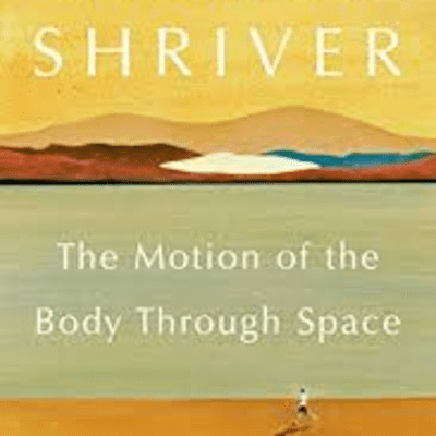 The Avid Reader Show - The Motion Of The Body Through Space   Lionel  Shriver