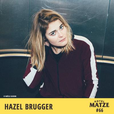 Hotel Matze - Hazel Brugger – Warum bist du so gelassen?